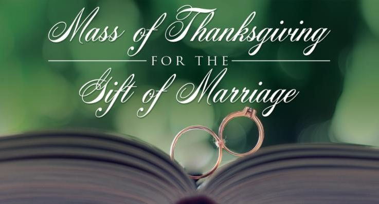 Mass of Thanksgiving for the Gift of Marriage