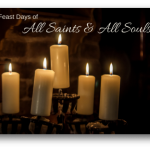 Feast Days of All Saints' & All Souls'